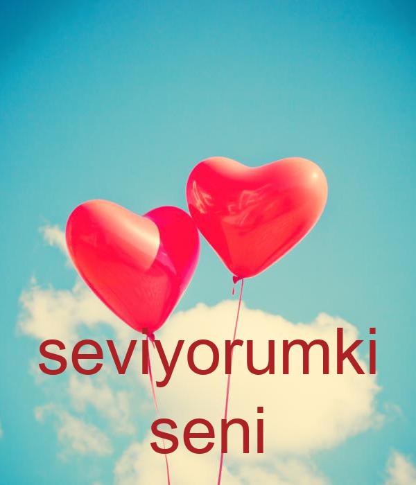 seviyorumki seni