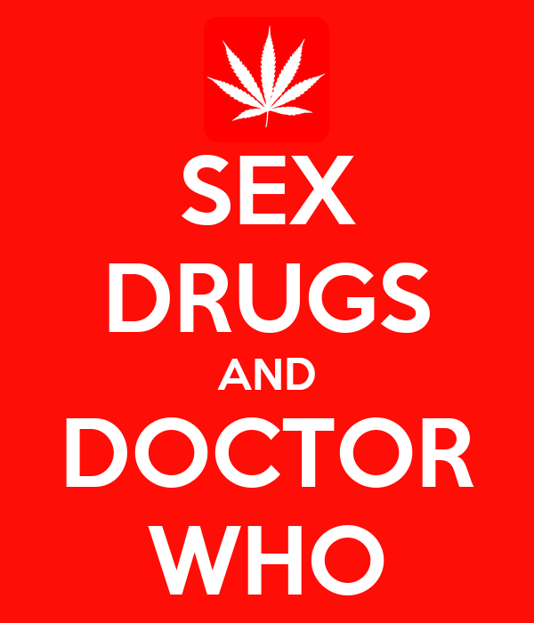 SEX DRUGS AND DOCTOR WHO