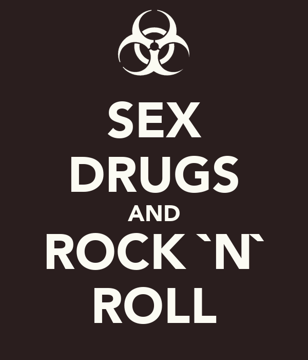 SEX DRUGS AND ROCK `N` ROLL