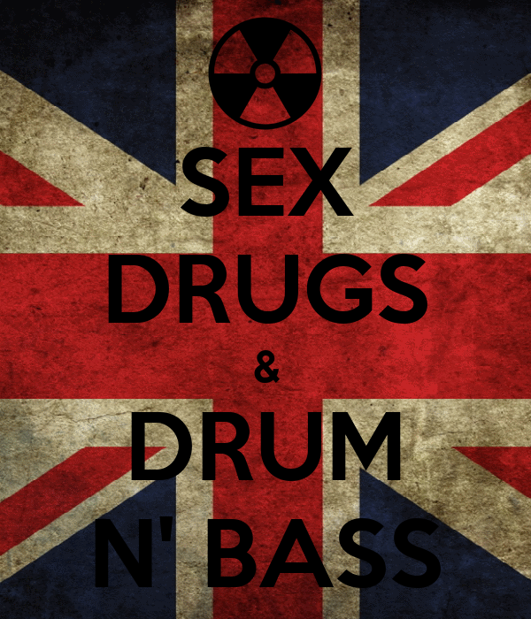 SEX DRUGS & DRUM N' BASS