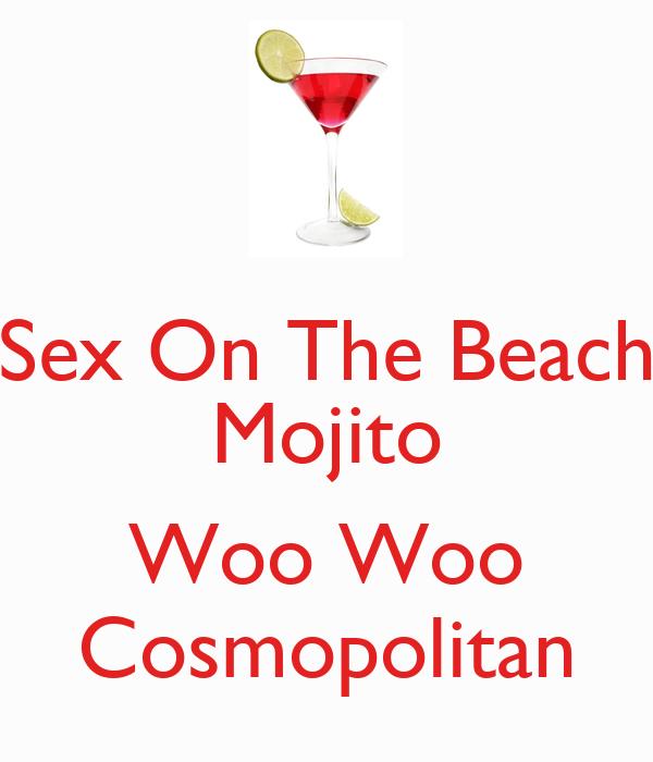 Sex On The Beach Mojito  Woo Woo Cosmopolitan