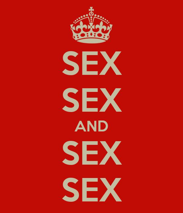 SEX SEX AND SEX SEX
