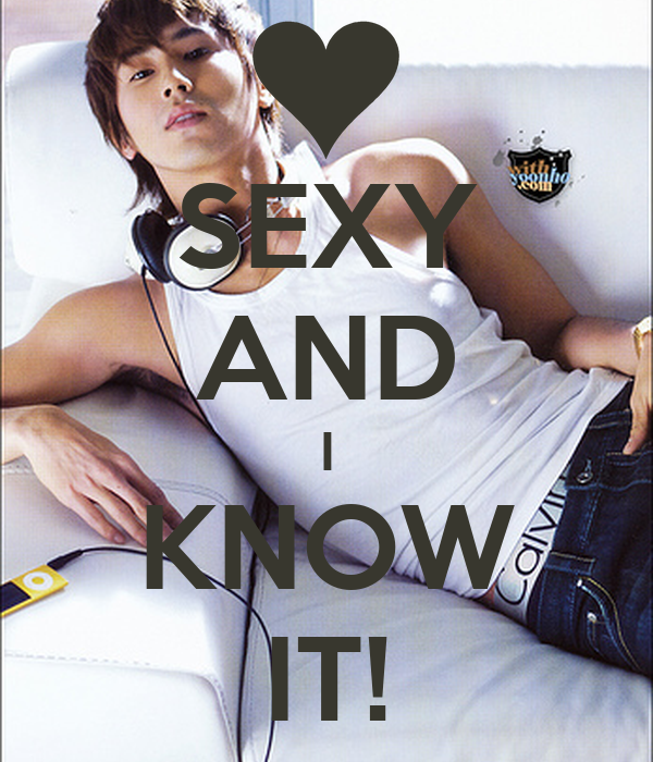 SEXY AND I KNOW IT!