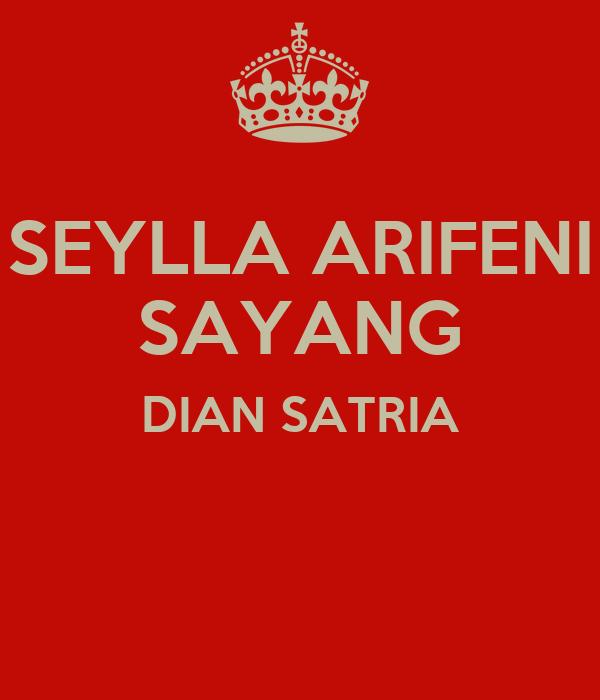 SEYLLA ARIFENI SAYANG DIAN SATRIA