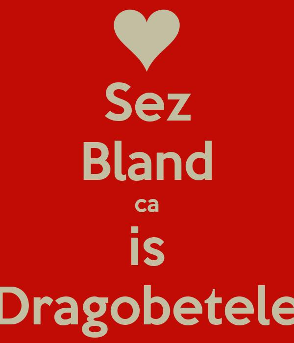 Sez Bland ca is Dragobetele