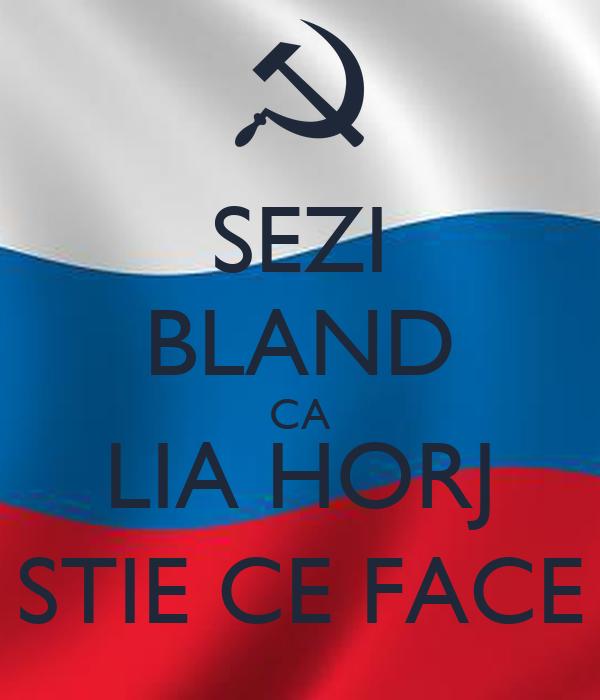 SEZI BLAND CA LIA HORJ STIE CE FACE