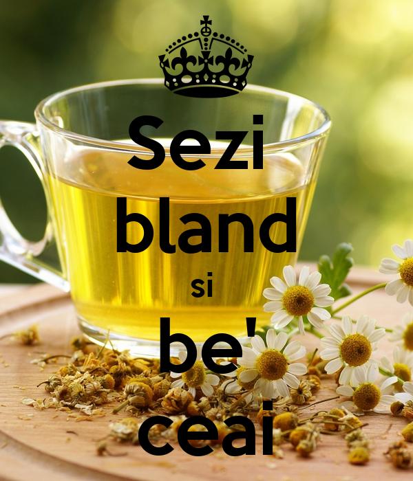Sezi  bland si  be' ceai