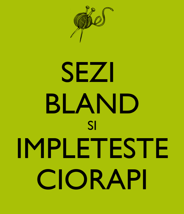 SEZI  BLAND SI IMPLETESTE CIORAPI
