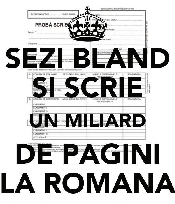 SEZI BLAND SI SCRIE UN MILIARD DE PAGINI LA ROMANA