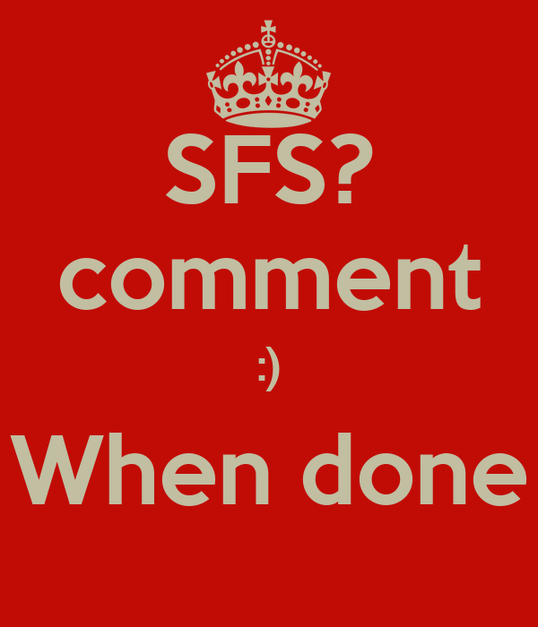 SFS? comment :) When done