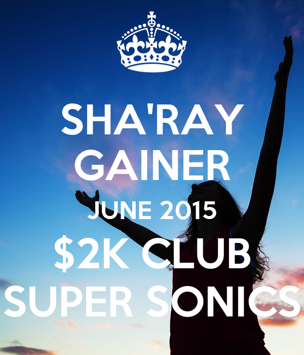 SHA'RAY GAINER JUNE 2015 $2K CLUB SUPER SONICS
