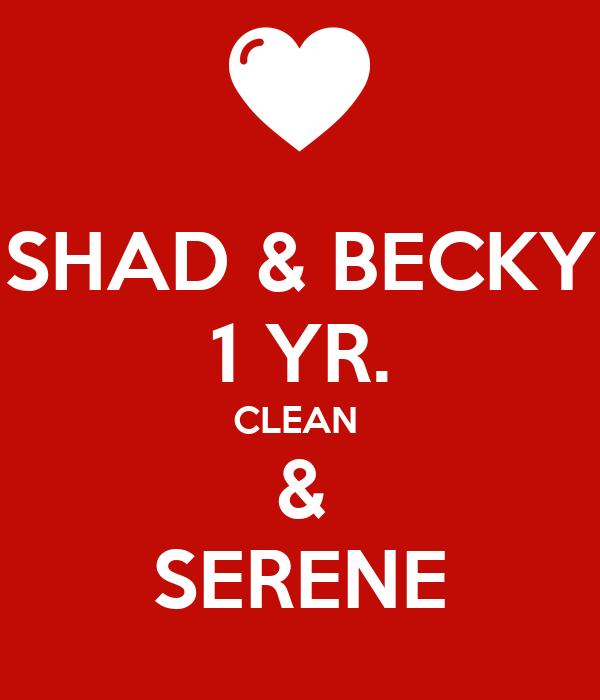 SHAD & BECKY 1 YR. CLEAN  & SERENE