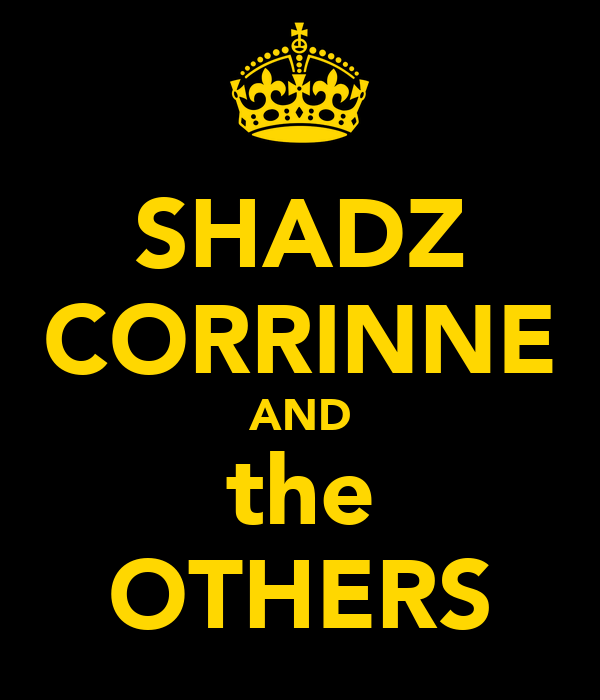 SHADZ CORRINNE AND the OTHERS