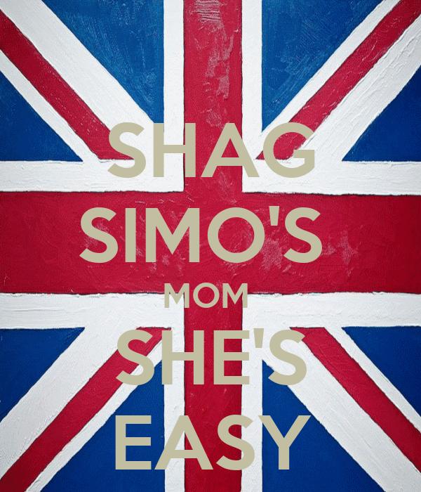 SHAG SIMO'S  MOM  SHE'S EASY