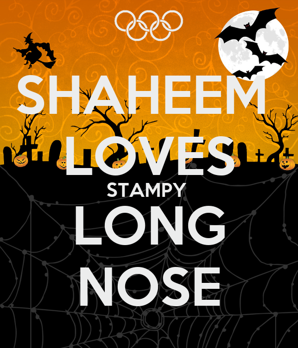 SHAHEEM LOVES STAMPY LONG NOSE