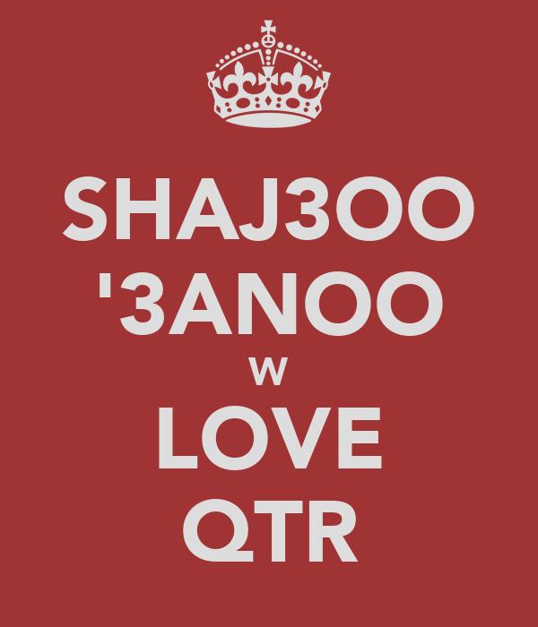 SHAJ3OO '3ANOO W LOVE QTR