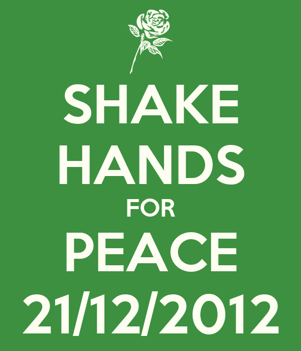 SHAKE HANDS FOR PEACE 21/12/2012