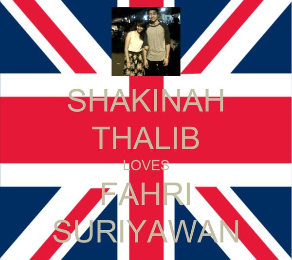 SHAKINAH THALIB LOVES FAHRI SURIYAWAN