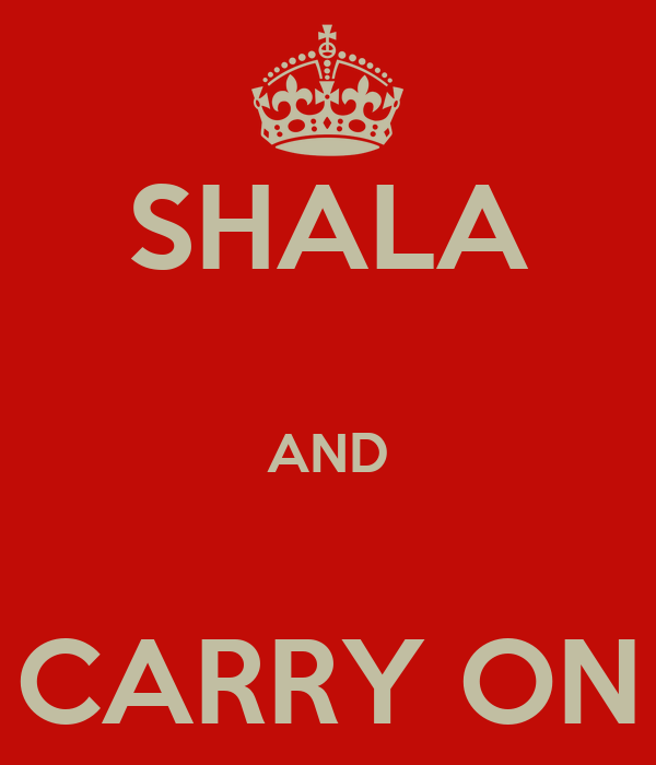 SHALA  AND  CARRY ON