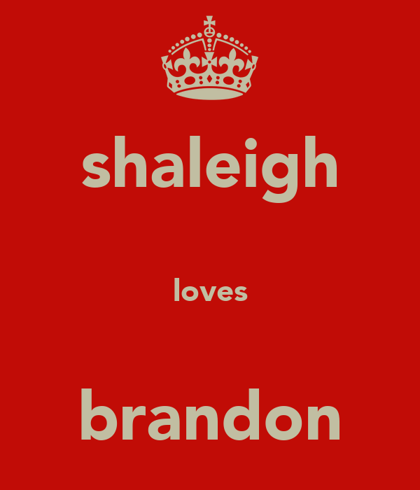 shaleigh  loves  brandon