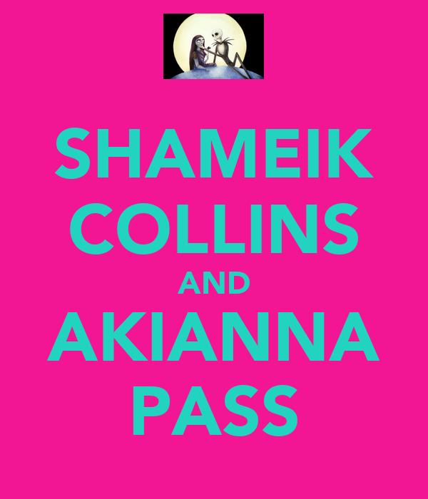 SHAMEIK COLLINS AND AKIANNA PASS