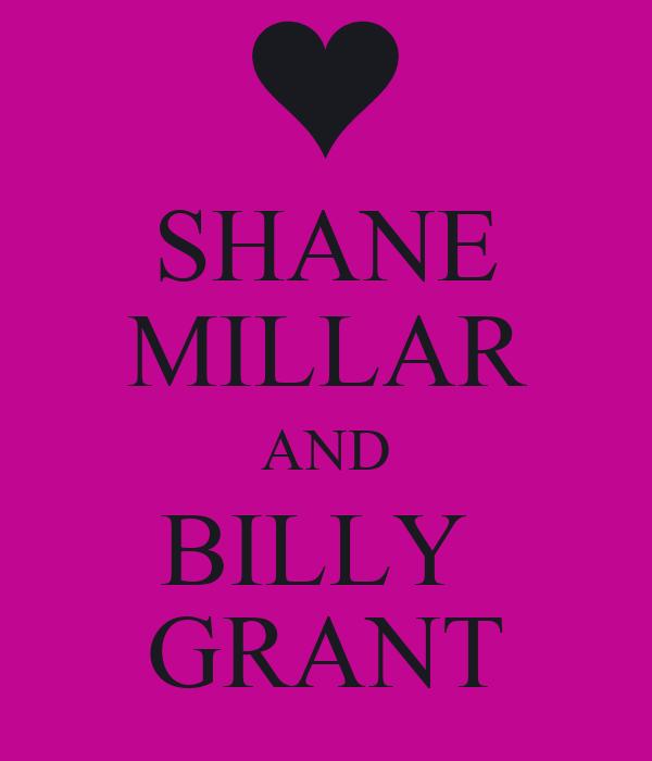 SHANE MILLAR AND BILLY  GRANT