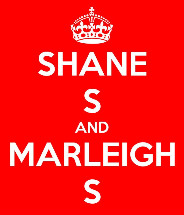 SHANE S AND MARLEIGH S