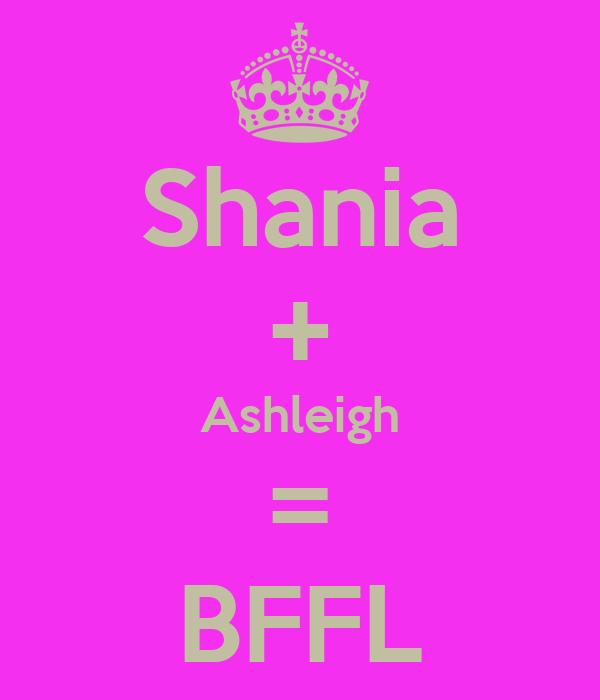 Shania + Ashleigh = BFFL