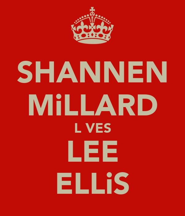 SHANNEN MiLLARD L♡VES LEE ELLiS