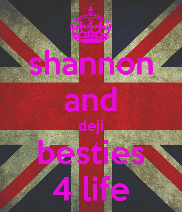 shannon and deji besties 4 life