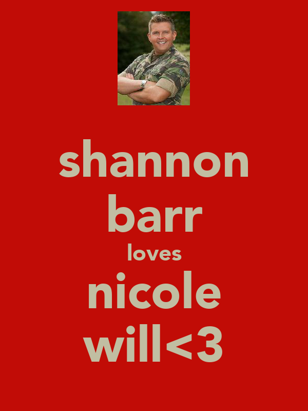 shannon barr loves nicole will<3