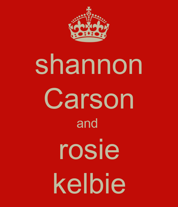 shannon Carson and  rosie kelbie
