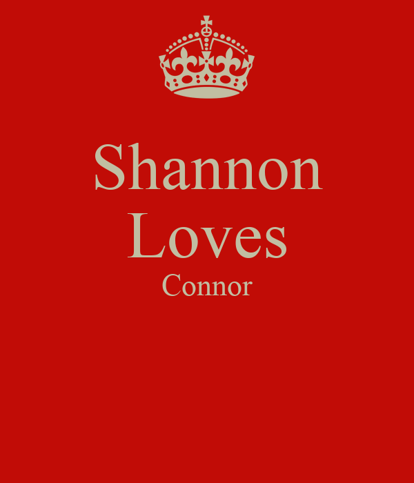 Shannon Loves Connor