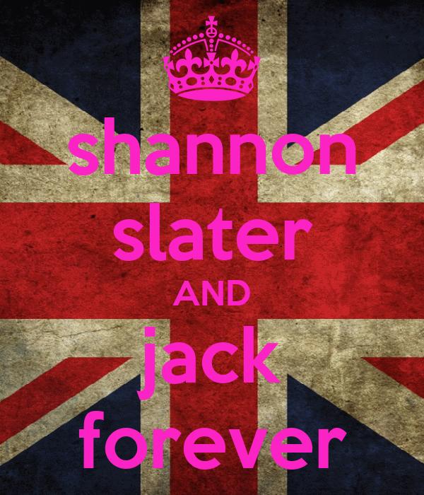 shannon slater AND jack forever