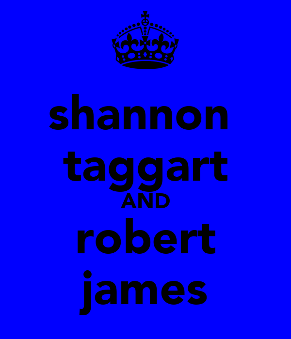 shannon  taggart AND robert james