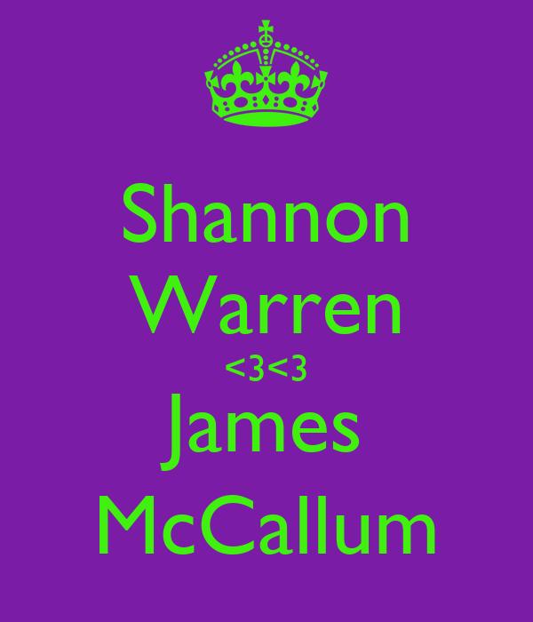 Shannon Warren <3<3 James McCallum