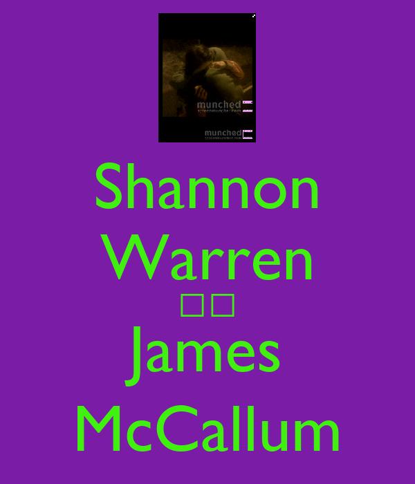Shannon Warren ♡♡ James McCallum