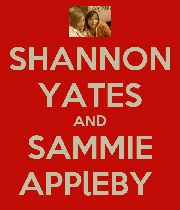 SHANNON YATES AND SAMMIE APPlEBY