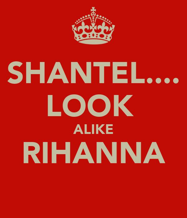 SHANTEL.... LOOK  ALIKE RIHANNA