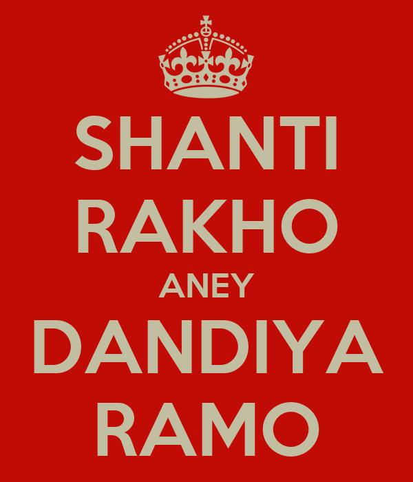 SHANTI RAKHO ANEY DANDIYA RAMO