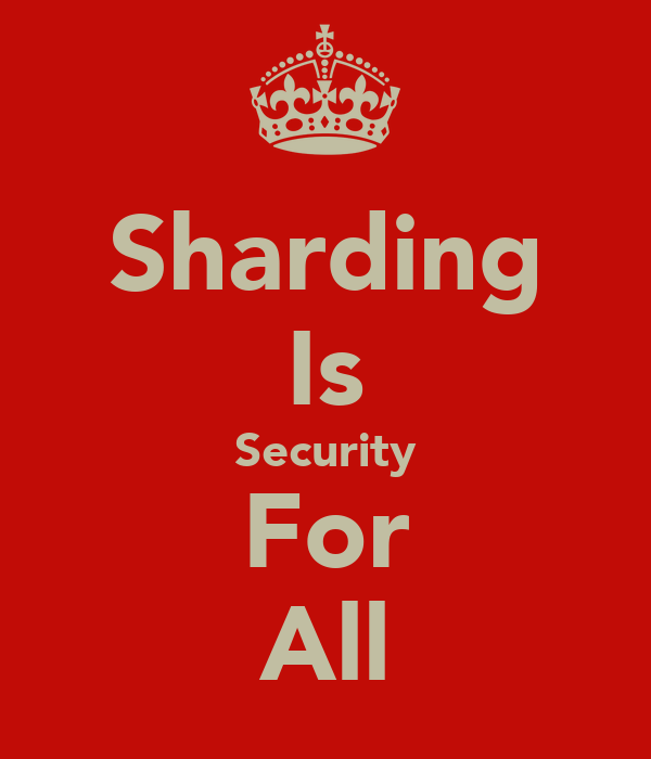 Sharding Is Security For All