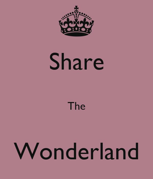 Share  The  Wonderland