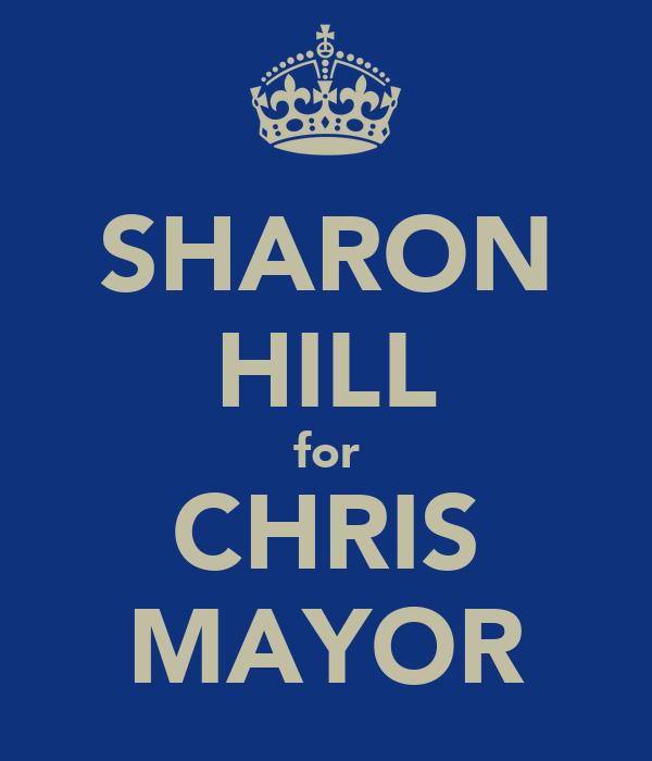 SHARON HILL for CHRIS MAYOR