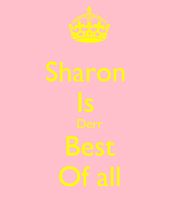 Sharon  Is  Derr Best Of all