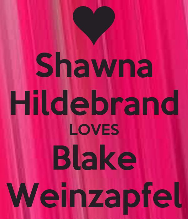 Shawna Hildebrand LOVES Blake Weinzapfel