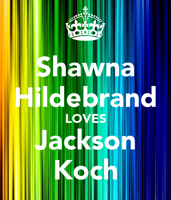 Shawna Hildebrand LOVES Jackson Koch