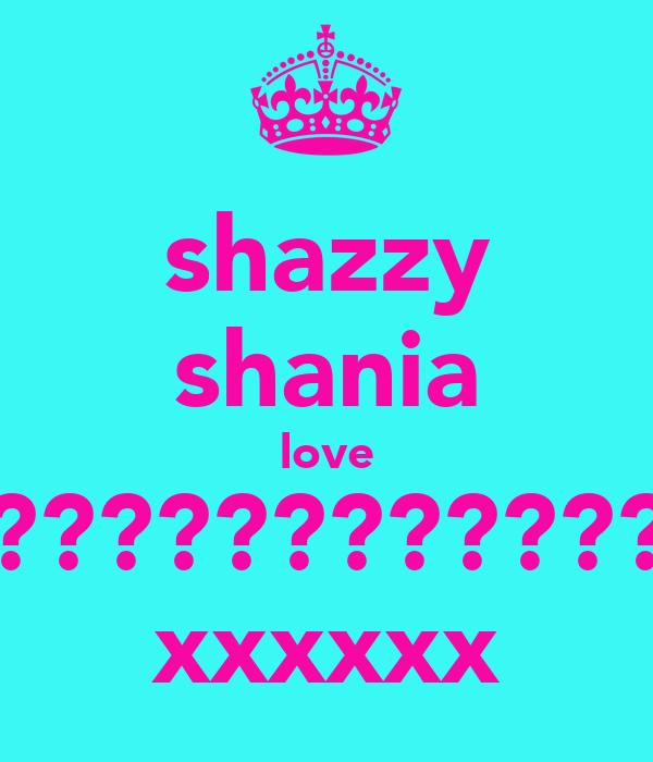 shazzy shania love ???????????? xxxxxx