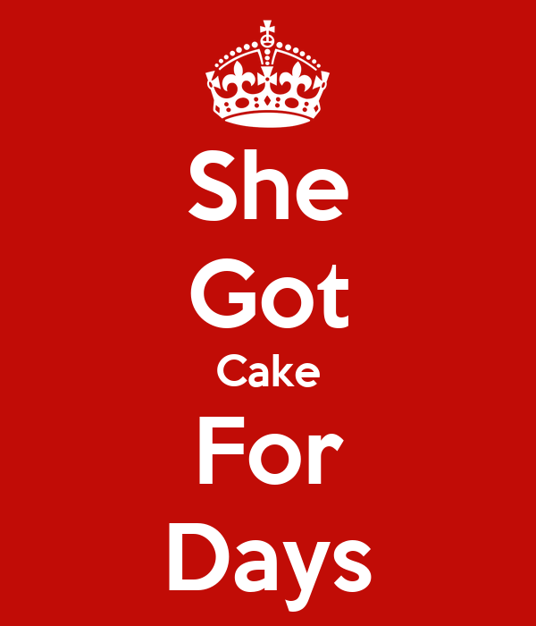 cake for days