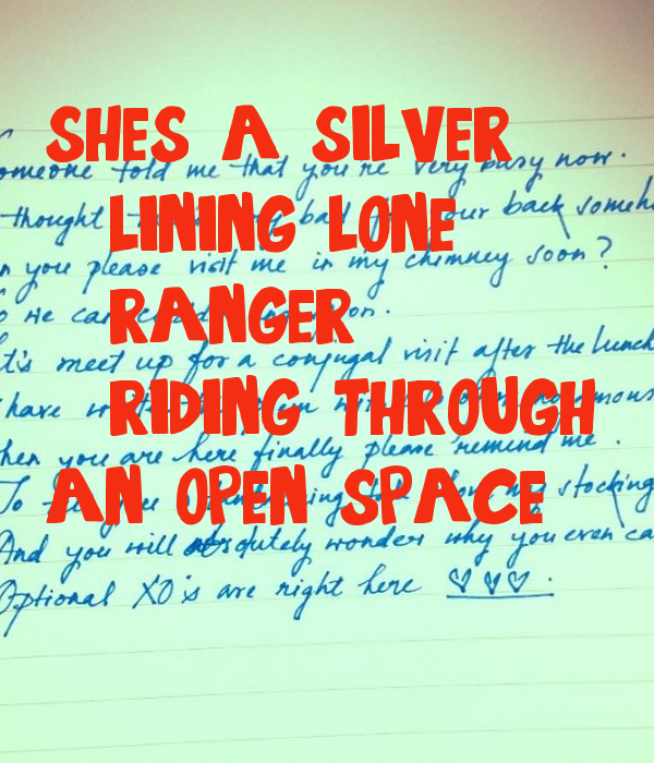 she's a silver   lining lone   ranger   riding. through an open space