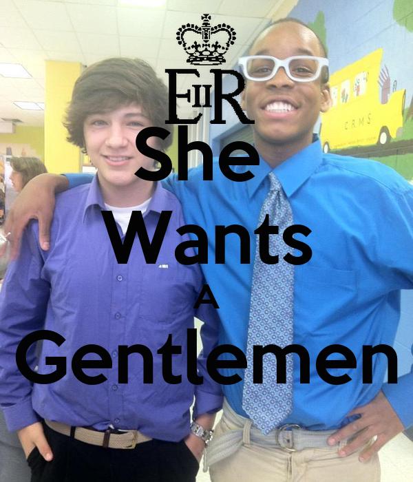 She  Wants A Gentlemen